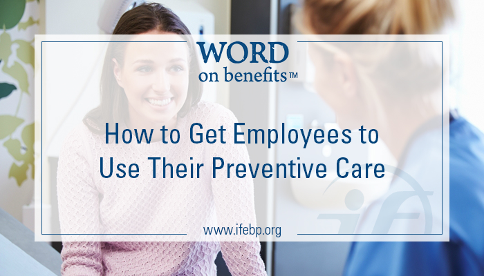 7-21_How-to-Get-Employees-To-Use-Their-Preventive-Care_Large